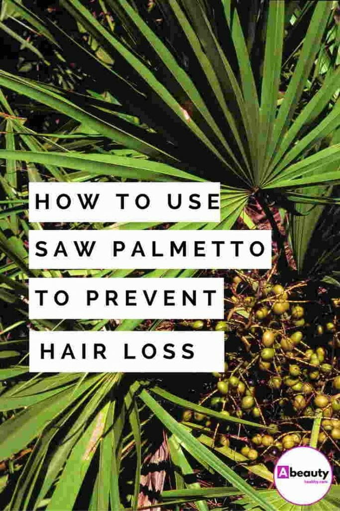 How To Use Saw Palmetto To Prevent Hair Loss