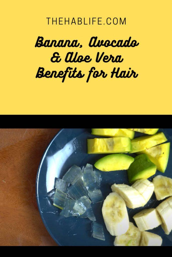 Why should we use banana, avocado, and aloe vera?