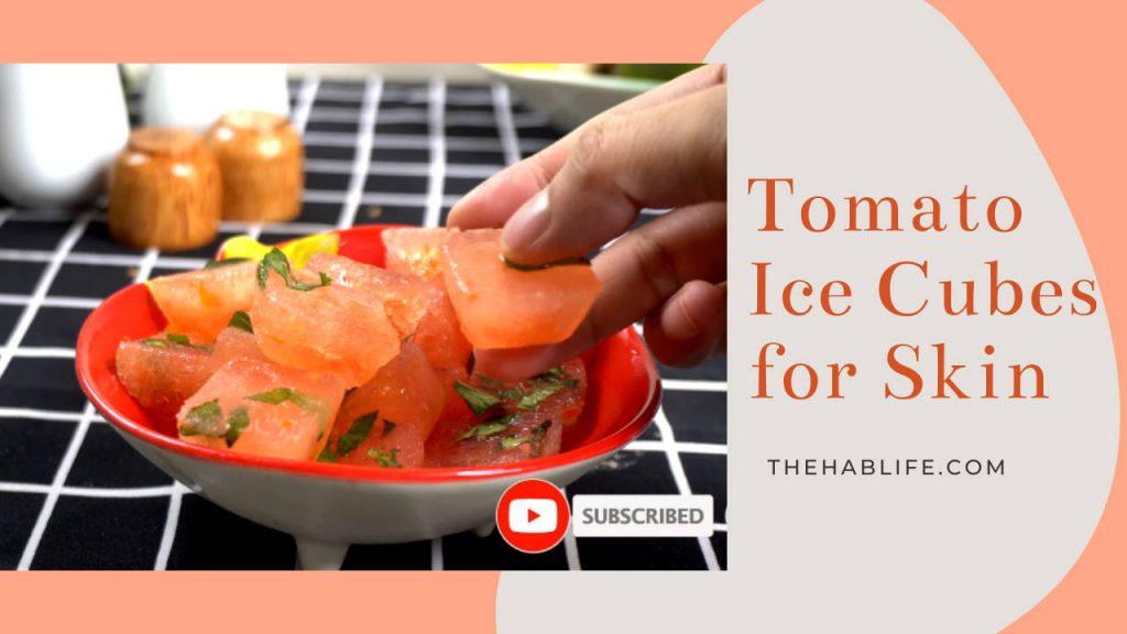Tomato Ice Cubes for Skin Whitening